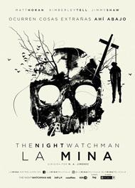 The NIght Watchman. La mina